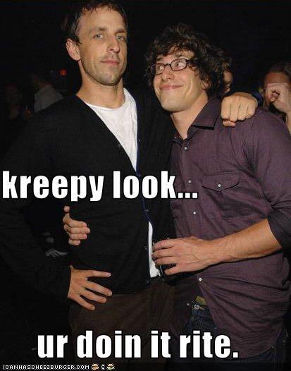 kreepy look... ur doin it rite.