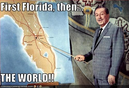 First Florida, then...  THE WORLD!!