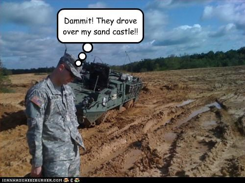 Dammit! They drove over my sand castle!!