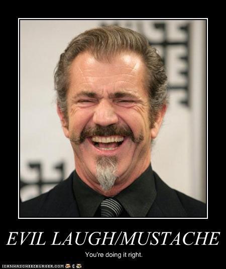 doing it right,evil,lori laughlin,mel gibson,mustache