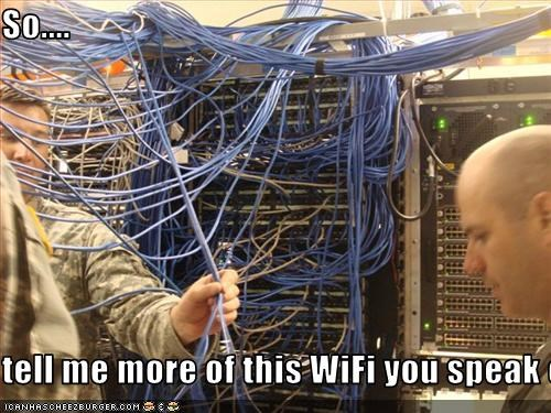 So....  tell me more of this WiFi you speak of.