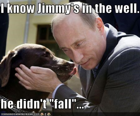 "I know Jimmy's in the well...  he didn't ""fall""..."
