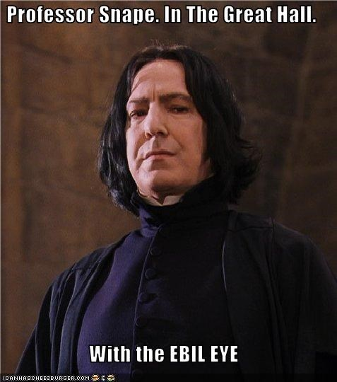 Professor Snape. In The Great Hall.  With the EBIL EYE