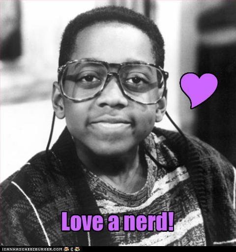 Love a nerd!