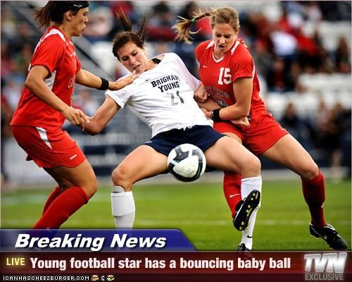 Breaking News - Young football star has a bouncing baby ball