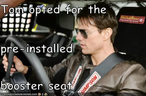 Tom opted for the  pre-installed  booster seat