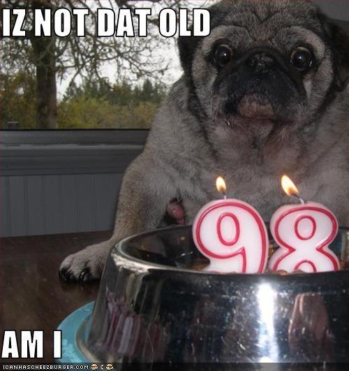 IZ NOT DAT OLD  AM I