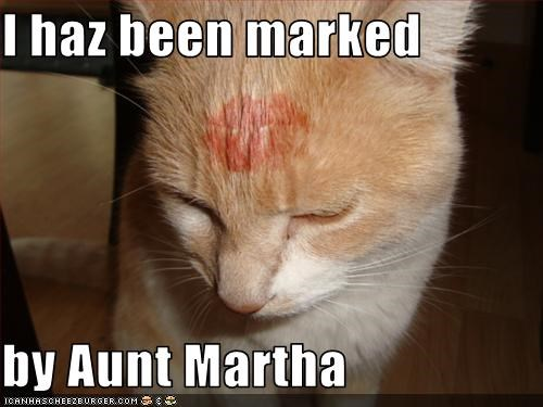 I haz been marked   by Aunt Martha