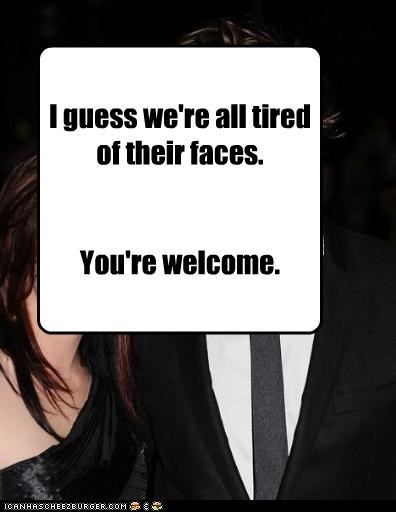 I guess we're all tired of their faces.   You're welcome.