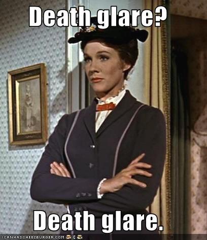 Death glare?  Death glare.