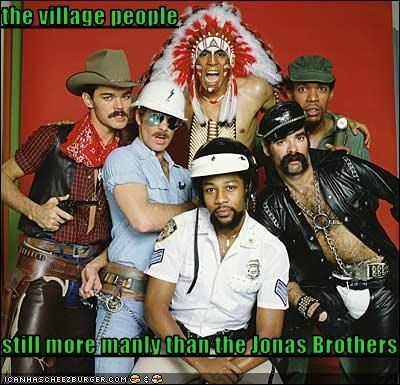 the village people  still more manly than the Jonas Brothers