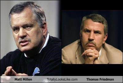 Matt Millen Totally Looks Like Thomas Friedman