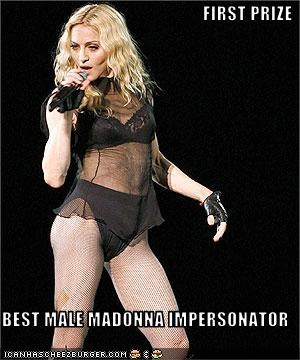 FIRST PRIZE  BEST MALE MADONNA IMPERSONATOR