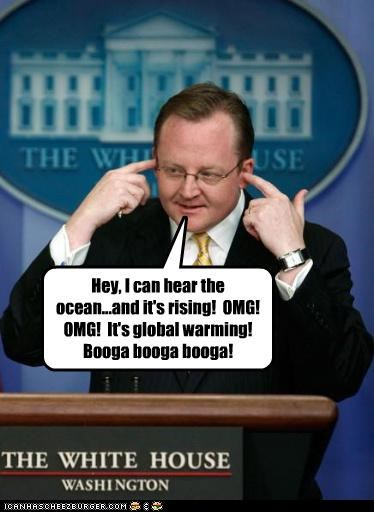 Hey, I can hear the ocean...and it's rising!  OMG!  OMG!  It's global warming!  Booga booga booga!