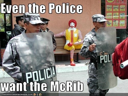 Even the Police   want the McRib