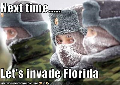 Next time.....  Let's invade Florida
