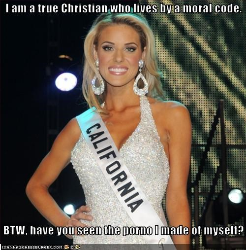 I am a true Christian who lives by a moral code.   BTW, have you seen the porno I made of myself?