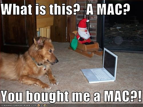 What is this?  A MAC?  You bought me a MAC?!