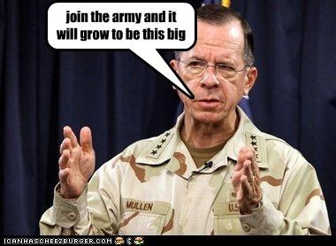 join the army and it will grow to be this big