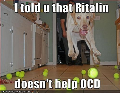 I told u that Ritalin        doesn't help OCD