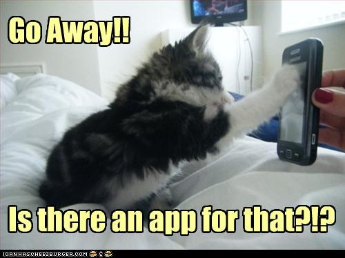 Go Away!!     Is there an app for that?!?