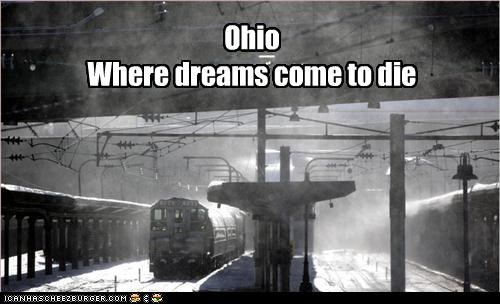 Ohio Where dreams come to die