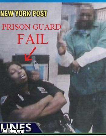 Prison Guard FAIL