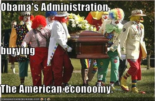 Obama's Administration burying  The American econoomy.