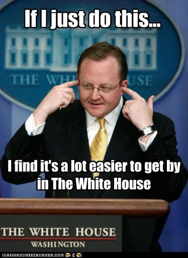 I find it's a lot easier to get by in The White House