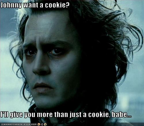 Johnny want a cookie?  I'll give you more than just a cookie, babe...