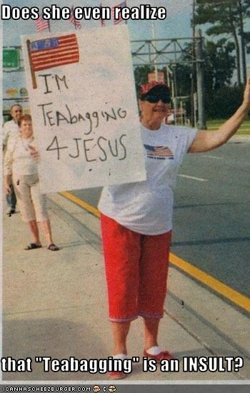 """Does she even realize  that """"Teabagging"""" is an INSULT?"""