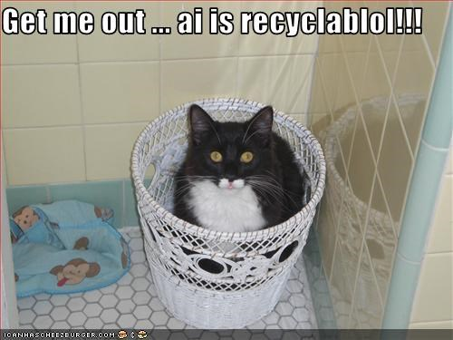 Get me out ... ai is recyclablol!!!