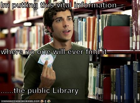 Im putting this vital information  where no one will ever find it ......the public Library