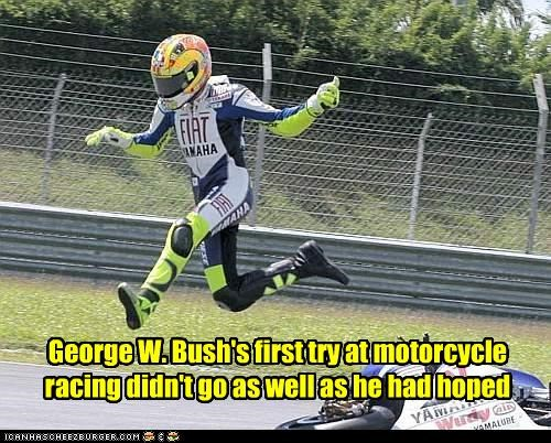 George W. Bush's first try at motorcycle racing didn't go as well as he had hoped