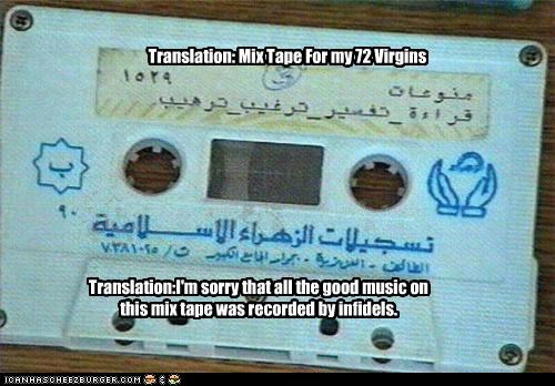 Translation: Mix Tape For my 72 Virgins