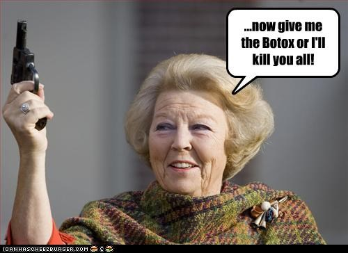 ...now give me the Botox or I'll kill you all!