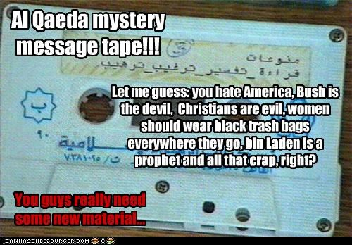 Al Qaeda mystery message tape!!!