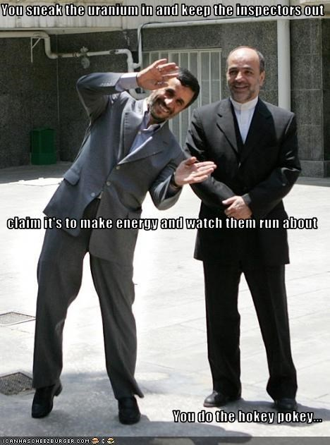 You sneak the uranium in and keep the inspectors out claim it's to make energy and watch them run about You do the hokey pokey...