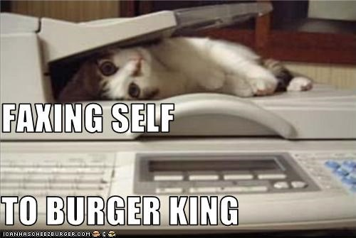 FAXING SELF  TO BURGER KING