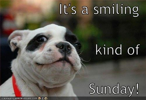 It's a smiling kind of Sunday!