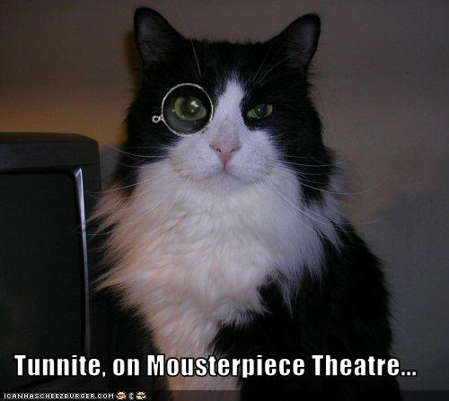Tunnite, on Mousterpiece Theatre...