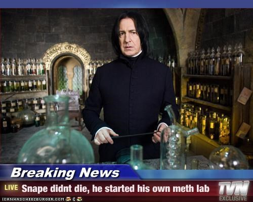Breaking News - Snape didnt die, he started his own meth lab