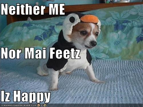 Neither ME Nor Mai Feetz Iz Happy