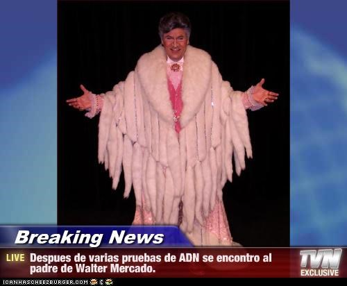 Breaking News - Despues de varias pruebas de ADN se encontro al padre de Walter Mercado.