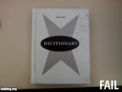 22 People Who Should Have Consulted a Dictionary