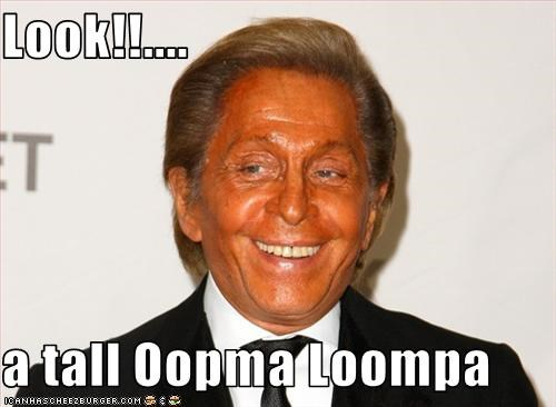 Look!!....  a tall Oopma Loompa