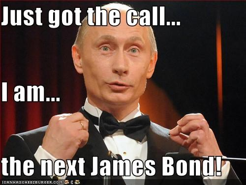 Just got the call... I am... the next James Bond!