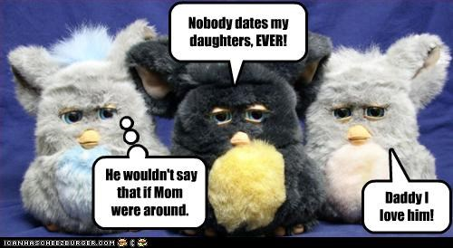 Nobody dates my daughters, EVER!