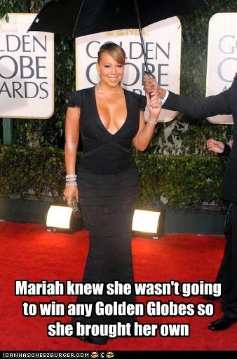 Mariah knew she wasn't going to win any Golden Globes so she brought her own
