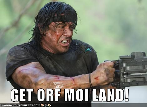 GET ORF MOI LAND!